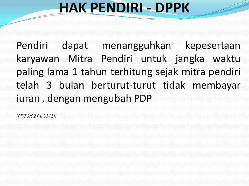 HAK PENDIRI - DPPK [PP 76/92 Psl 33 (1)]